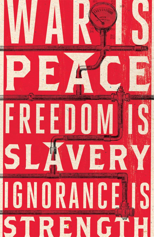 Guerra es paz. Esclavitud es libertad. Ignorancia es fuerza. Lema del partido político de 1984