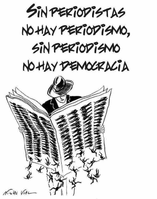 sin periodistas no hay periodismo sin periodismo no hay democracia