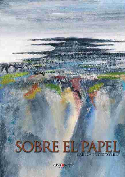 Carlos Pérez Torres - SOBRE EL PAPEL