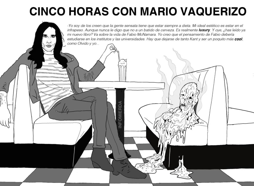 Cinco horas con Mario Vaquerizo. Infomierda
