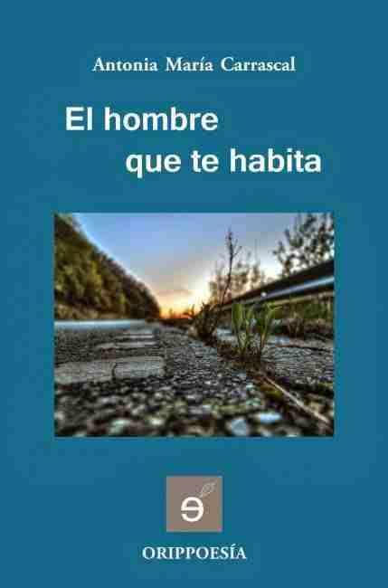 Portada. El hombre que te habita. Editorial Edílica. Colección Orippoesía. 2014